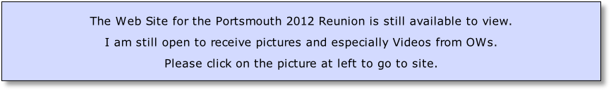 The Web Site for the Portsmouth 2012 Reunion is still available to view. 